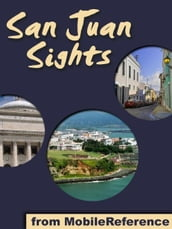 San Juan Sights: a travel guide to the top 30 attractions in San Juan, Puerto Rico (Mobi Sights)
