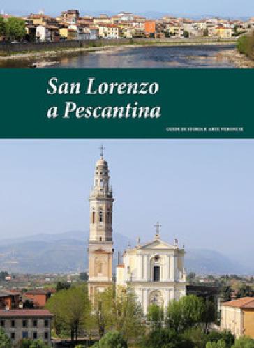 San Lorenzo a Pescantina. Guide di storia e arte veronese (2015). 3. - Pierpaolo Brugnoli   Jonathanterrington.com