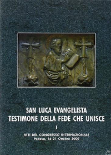 San Luca evangelista testimone della fede che unisce. Atti del Convegno internazionale (Padova, 16-21 ottobre 2000). 1.L'unità letteraria e teologica dell'opera di Luca - G. Leonardi  