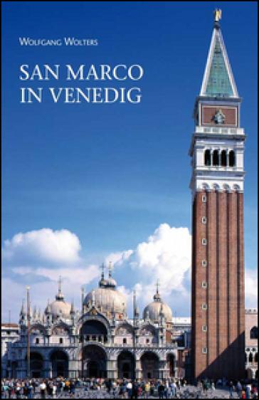 San Marco in Venedig. Ein Rundgang durch Kunst und Geschichte - Wolfgang Wolters |