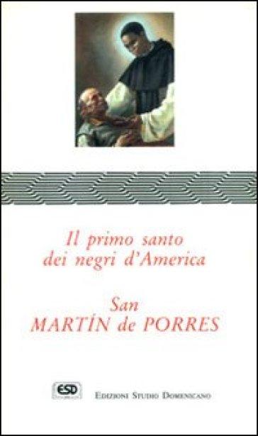 San Martin de Porres. Il primo santo dei negri d'America - Reginaldo Francisco   Kritjur.org