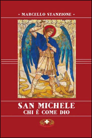 San Michele. Chi è come Dio - Marcello Stanzione |