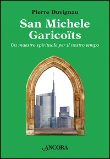 San Michele Garicoits - Pierre Duvignau   Kritjur.org