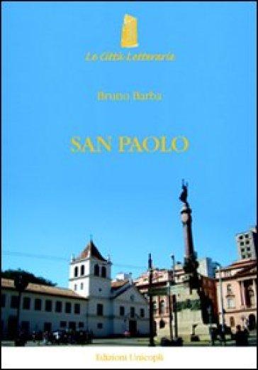 San Paolo. Ritratto di una città - Bruno Barba |