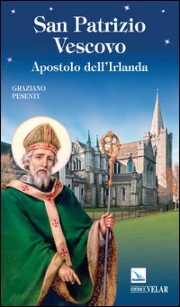 San Patrizio vescovo - Graziano Pesenti | Rochesterscifianimecon.com