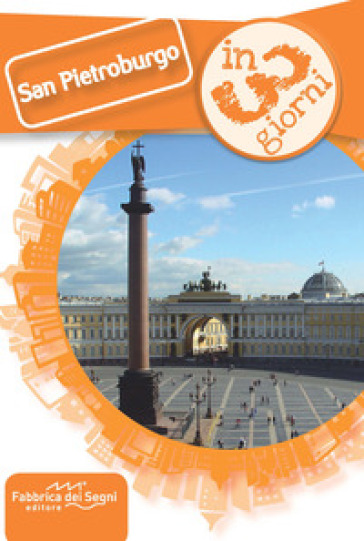 San Pietroburgo in 3 giorni - Luca Solina pdf epub