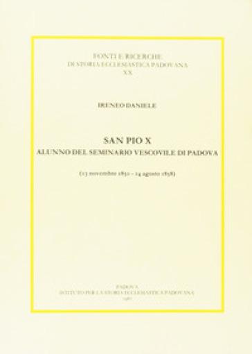 San Pio X alunno del Seminario vescovile di Padova (1850-1858) - Ireneo Daniele |