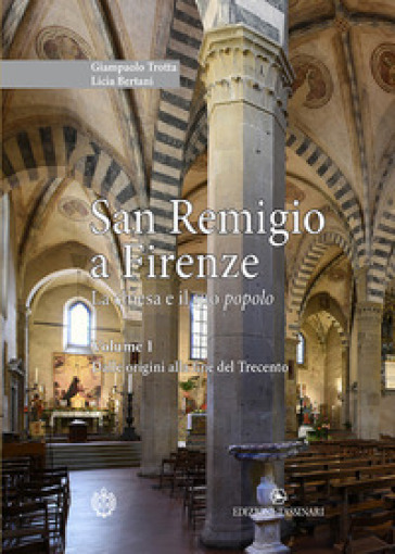 San Remigio a Firenze. La chiesa e il suo popolo - Giampaolo Trotta | Rochesterscifianimecon.com