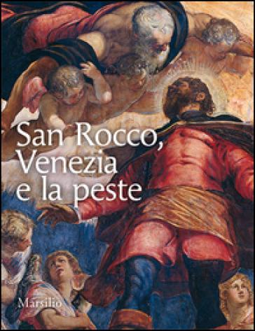 San Rocco, Venezia e la peste - Antonio Manno | Rochesterscifianimecon.com