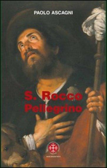 San Rocco pellegrino - Paolo Ascagni |