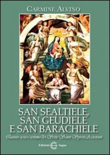 San Sealtiele, san Geudiele e san Barachiele - Carmine Alvino |