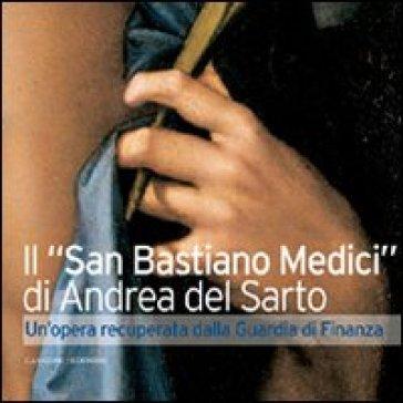 Il «San Sebastiano Medici» di Andrea del Sarto. Un'opera recuperata dalla Guardia di Finanza - F. L. Porcaroli | Rochesterscifianimecon.com