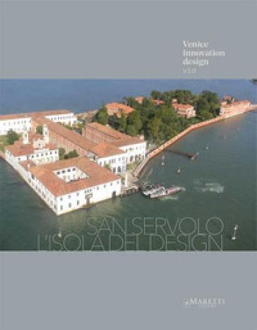 San Servolo. L'isola del design. Ediz. italiana e inglese