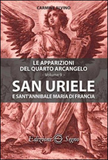 San Uriele e sant'Annibale Maria di Francia. Le apparizioni del quarto arcangelo. 9. - Carmine Alvino |