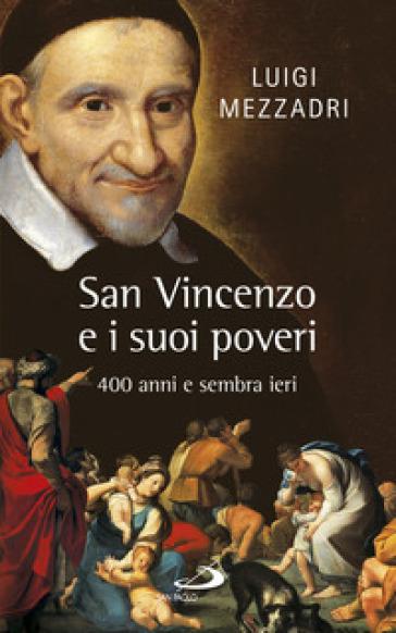 San Vincenzo e i suoi poveri. 400 anni e sembra ieri - Luigi Mezzadri   Kritjur.org