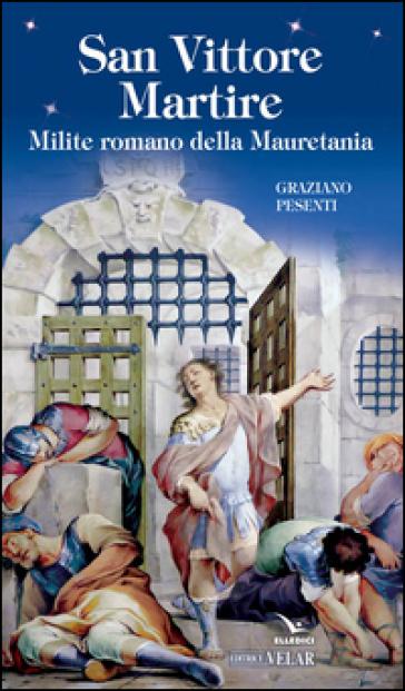 San Vittore martire - Graziano Pesenti | Kritjur.org