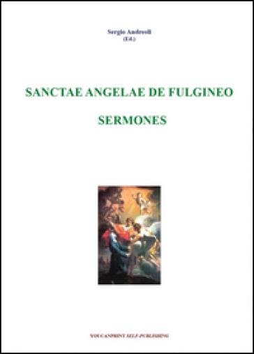 Sanctae Angelae De Fulgineo sermones - Sergio Andreoli | Kritjur.org