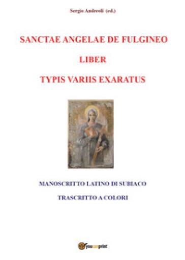 Sanctae Angelae de Fulgineo liber typis variis exaratus - Sergio Andreoli | Kritjur.org