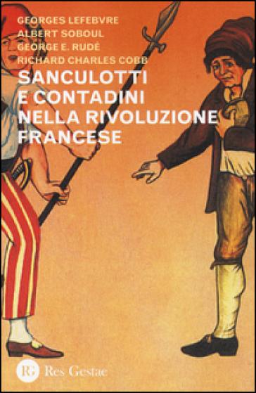 Sanculotti e contadini nella rivoluzione francese - Georges Lefebvre |