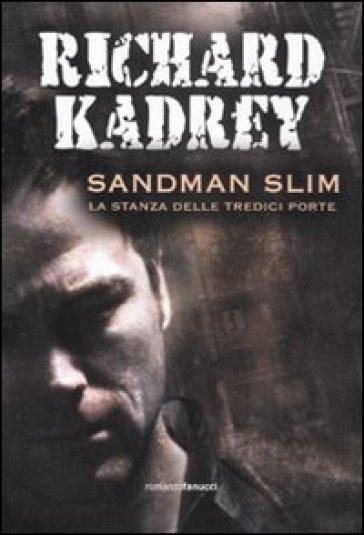 Sandman Slim. La stanza delle tredici porte - Richard Kadrey | Rochesterscifianimecon.com