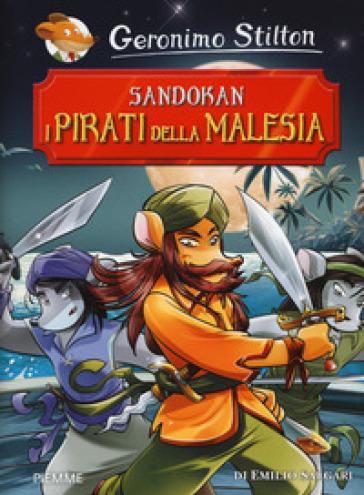 Sandokan. I pirati della Malesia - Geronimo Stilton |