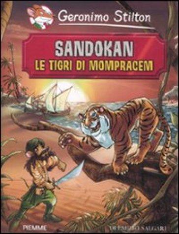 Sandokan. Le tigri di Mompracem di Emilio Salgari - Geronimo Stilton |