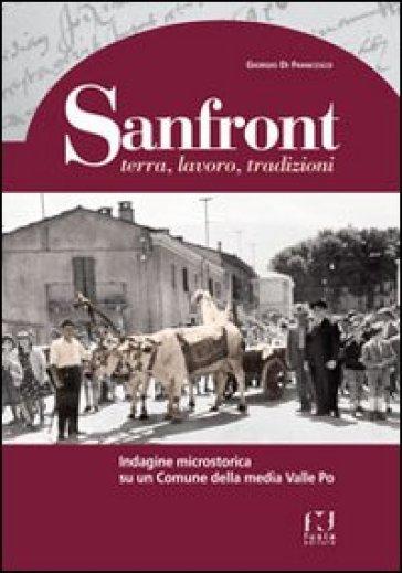 Sanfront. Terra, lavoro, tradizioni. Indagine microstorica su un comune della media Valle Po - Giorgio Di Francesco | Kritjur.org