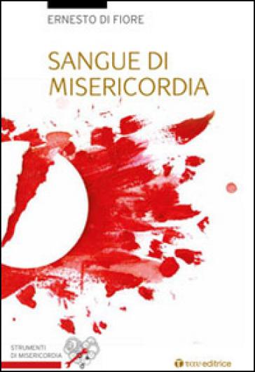 Sangue di misericordia - Ernesto Di Fiore | Kritjur.org