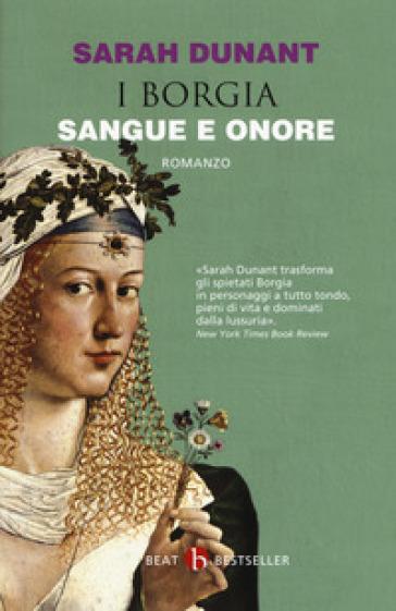 Sangue e onore. I Borgia - Sarah Dunant pdf epub