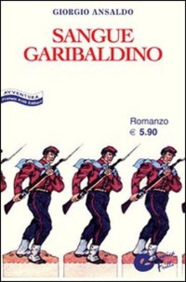 Sangue garibaldino - Ansaldo |