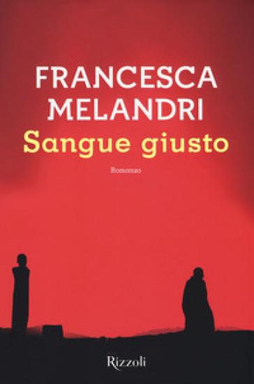 Sangue giusto - Francesca Melandri |