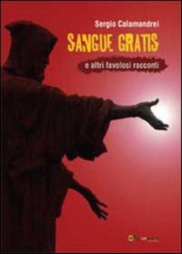 Sangue gratis e altri favolosi racconti - Sergio Calamandrei | Kritjur.org
