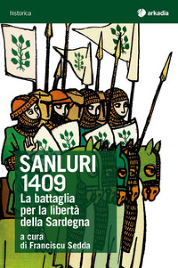 Sanluri 1409. La battaglia per la libertà della Sardegna - F. Sedda |
