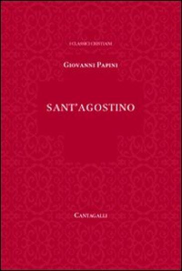 Sant'Agostino - Giovanni Papini | Rochesterscifianimecon.com