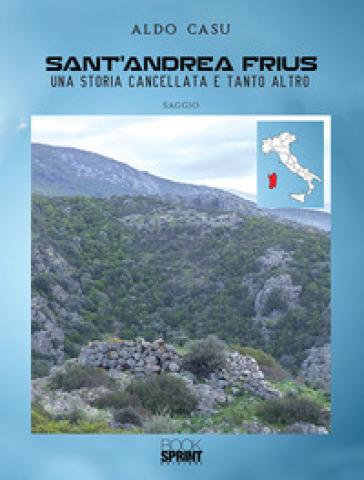 Sant'Andrea Frius. Una storica cancellata e tanto altro - Casu Aldo | Kritjur.org