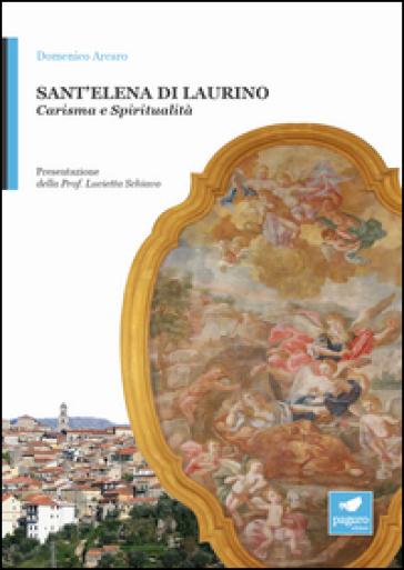 Sant'Elena di Laurino. La sposa di Gesù - Domenico Arcaro | Kritjur.org