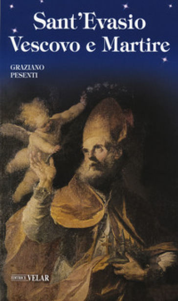Sant'Evasio vescovo e martire - Graziano Pesenti |