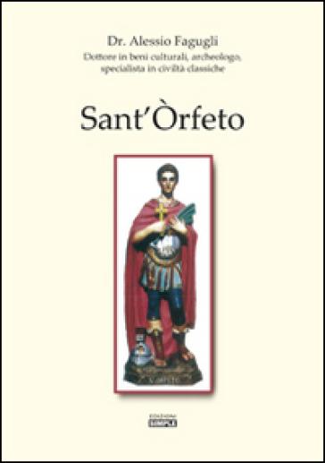 Sant'Orfeto - Alessio Fagugli |