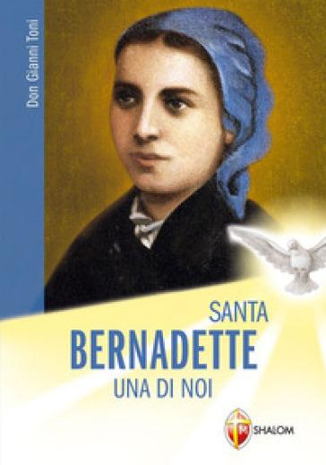 Santa Bernadette: una di noi