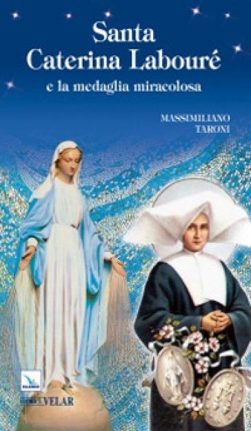 Santa Caterina Labouré e la medaglia miracolosa - Massimiliano Taroni | Rochesterscifianimecon.com