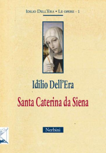 Santa Caterina da Siena - Idilio Dell'Era | Kritjur.org