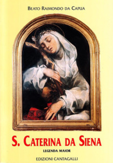 Santa Caterina da Siena. Legenda maior - Raimondo da Capua pdf epub
