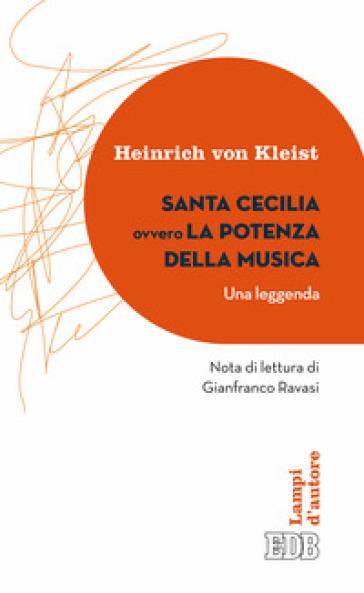 Santa Cecilia ovvero La potenza della musica. Una leggenda - Heinrich Von Kleist | Kritjur.org