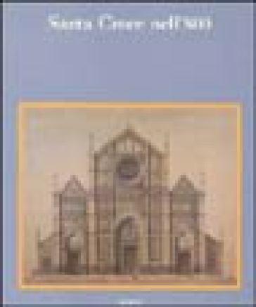 Santa Croce nell'800. Misura dei fiorentini credenti. Ediz. illustrata - M. Maffioli |