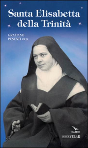 Santa Elisabetta della Trinità - Graziano Pesenti | Rochesterscifianimecon.com