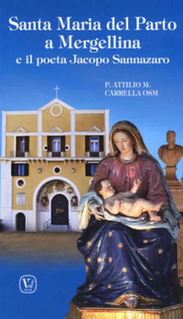Santa Maria del Parto a Mergellina e il poeta Jacopo Sannazaro - Attilio M. Carrella | Jonathanterrington.com