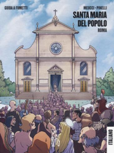 Santa Maria del Popolo. Roma. Guida a fumetti - Andrea Meucci   Rochesterscifianimecon.com