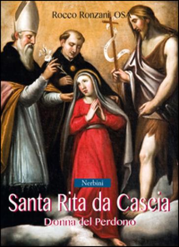 Santa Rita da Cascia. Donna del perdono - Rocco Ronzani   Kritjur.org