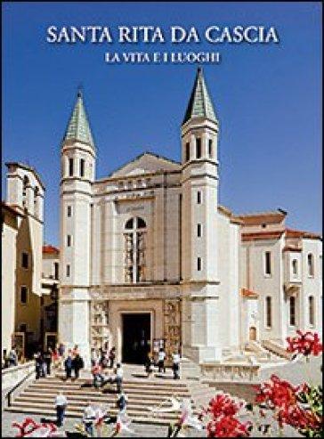 Santa Rita da Cascia. La vita e i luoghi - Mario Polia pdf epub