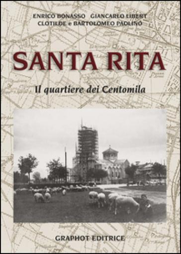 Santa Rita. Il quartiere dei Centomila - Enrico Bonasso   Rochesterscifianimecon.com